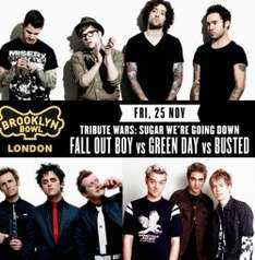 Fall Out Boy, Green Day + Busted tribute bands 26 November O2 Brooklyn Bowl London £1 @ SFF