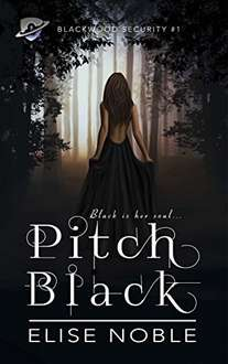 Superb Thriller  - Elise Noble -  Pitch Black: A Romantic Thriller (Blackwood Security Book 1) Kindle Edition - Free Download @ Amazon
