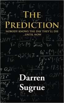 Best Selling Thriller   -  Darren Sugrue - The Prediction: A Novel Kindle Edition - Free Download @ Amazon