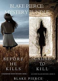 Excellent Bundled Thrillers   -   (*two-book mystery bundles by #1 bestselling author Blake Pierce)  -  Blake Pierce: Mystery Bundles (Before He Kills and Cause to Kill & Once Gone) Kindle Editions   - Download Them Free @ Amazon