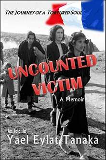 Uncounted Victim: The Journey of a Tortured Soul - A Memoir Kindle Edition