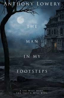 Excellent Thriller - Anthony Lowery -  The Man in My Footsteps Kindle Edition - Free Download @ Amazon