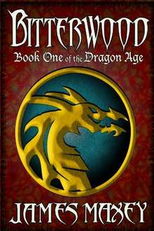 Bitterwood (Dragon Age series Book 1) Kindle Edition by James Maxey