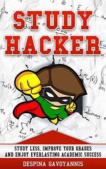 Study Hacker: Study less, improve your grades Free Kindle book (print price £13)