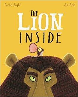 The lion inside (Paperback) by Rachel Bright £3.49 (Prime) @ Amazon