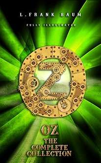L. Frank Baum  -  OZ The Complete Collection (Illustrated) Kindle Edition  - Free Download @ Amazon