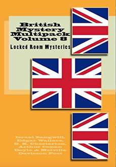 British Mystery Multipack Volume 8 - Locked Room Mysteries: The Big Bow Mystery, The Four Just Men, The Invisible Man, The Wrong Shape, The Valley of Fear and The Doomdorf Mystery (Illustrated) Kindle Edition  - Free Download @ Amazon