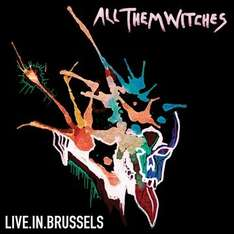 All Them Witches - Live In Brussels - (free/pay what you want) mp3 @ noisetrade