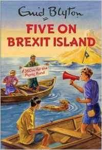 Five on Brexit Island, Enid Blyton for grown ups £3.85 (prime) £2.99 delivery or free with over £10 spend on books, Amazon