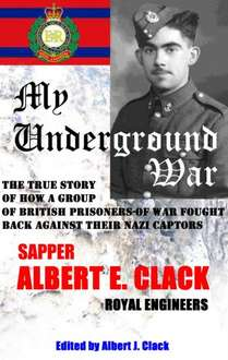 My Underground War: The True Story of how a Group of British Prisoners-of-War Fought Back against their Nazi Captors Kindle Edition  - Free Download @ Amazon