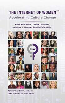 The Internet Of Women: Accelerating Culture Change Free Kindle Edition (Print edition £24.50)