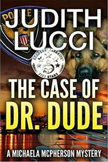 Excellent Crime Thriller -  The Case of Dr Dude: (Michaela McPherson Mysteries Book 1) Kindle Edition  - Free Download @ Amazon