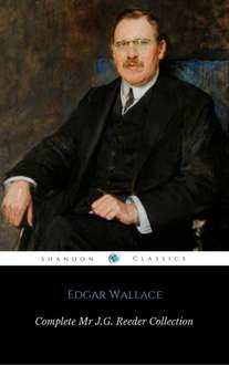 Classic Detective Fiction - Edgar Wallace -  The Complete Mr J.G. Reeder Collection (ShandonPress) Kindle Edition  - Free Download @ Amazon
