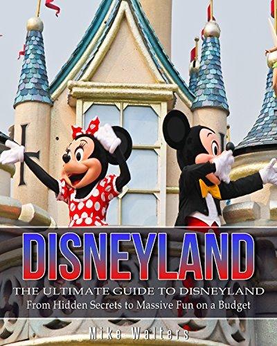 Disneyland Ultimate Hidden Secrets: From Hidden Secrets to Massive Fun on a Budget ebook