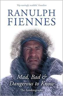 Ranulph Fiennes Autobiography Mad, Bad And Dangerous To Know Paperback Book £1.00 instore at Poundworld