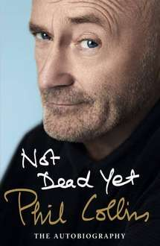Phil Collins: Not Dead Yet - Hardback - £7.00 prime / £9.99 non prime @ Amazon