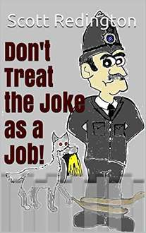 Very Funny Book - Scott Redington  -  Don't Treat the Joke as a Job! Kindle Edition - Free Download @ Amazon