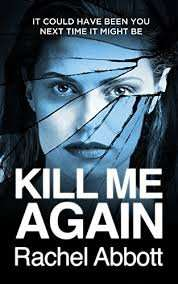 Kill Me Again - Rachel Abbott - 99p - Audible