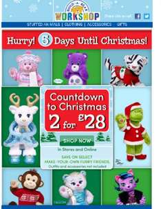 its back build a bear 2 for £28 with code instore & online