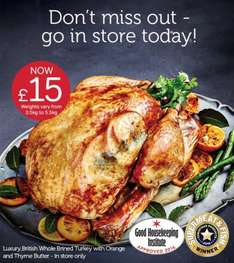 3.5 to 5.5 kg of Luxury British WholeTurkey with Orange/Thyme Butter £15 @  Iceland Instore only