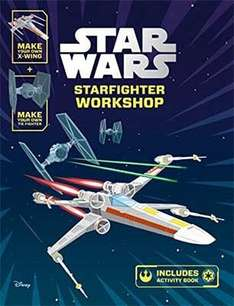 Star Wars Starfighter Workshop: Make Your Own X-Wing and Tie Fighter - Star Wars Construction Books £1.99 @ Home Bargains
