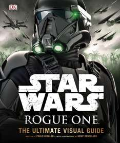Rogue One A Star Wars Story Ultimate Visual Guide Hardback Book