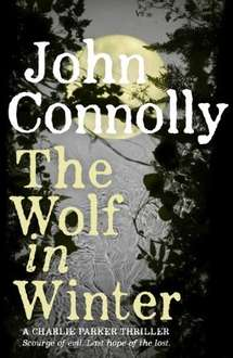 The Wolf in Winter by John Connolly on Kindle 99p @ Amazon