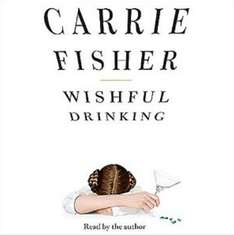 Life Story 'Wishful Drinking' written and read by Carrie Fisher on Audible £4.05