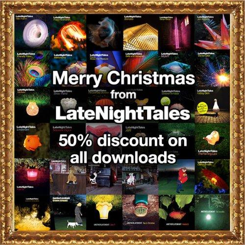 Late Night Tales 50% off MP3, FLAC & WAV Digital Downloads