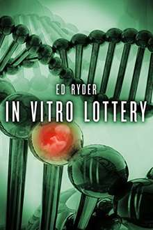 In Vitro Lottery by Ed Ryder - Kindle Book Free for 2 Days Only!