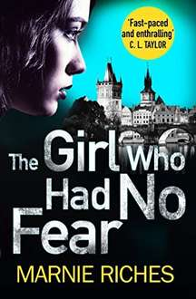 The Girl Who Had No Fear (George McKenzie, Book 4) Kindle Edition 99p
