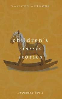 Children's Classic Stories Superset Vol. 1 Kindle Edition - Free Download @ Amazon