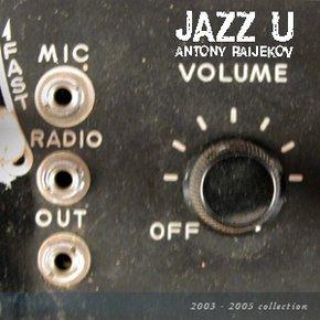 Mellow  Jazz Trip-Hop Lounge  - Antony Raijekov - Jazz U [Full Album]  - Free Download @  Free Music Archive