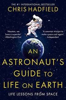 An Astronaut's Guide to Life on Earth by Chris Hadfield Kindle Book £1.29 @ Amazon