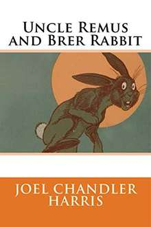 Uncle Remus and Brer Rabbit   [Kindle Edition]  - Free Download @ Amazon