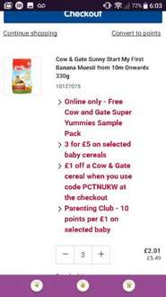 Cow and gate cereals for 66p each (normally £2.50) with code at Boots,  Plus free yummies sample pack
