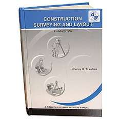 Construction Surveying and Layout: A Step-By-Step Field Engineering Methods Manual (3rd Edition) 3rd Edition by Wesley G. Crawford - £48 C&C or extra £10 Delivery @ York Survey
