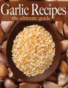 Garlic Recipes - The Ultimate Guide Kindle Edition - Free Download @ Amazon