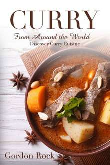 Curry Around the World: Discover Curry Cuisine in This Curry Book [Kindle Edition]  - Free Download @ Amazon