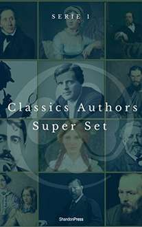 Classic Books  - Classics Authors Super Set Series 1 (ShandonPress) Kindle Edition  - Free Download @ Amazon