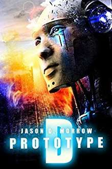 Prototype D by Jason D. Morrow (Prototype D Series Book 1), Kindle Edition free, at Amazon