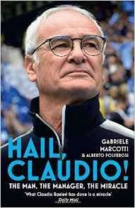 Hail, Claudio!: The Man, the Manager, the Miracle £8.99 (Prime) paperback @ Amazon (Pre-order)