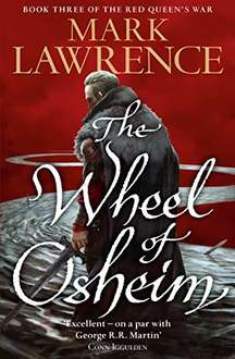 [Kindle] Mark Lawrence - The Wheel of Osheim (Red Queen's War, Book 3) - £1.99 @ Amazon