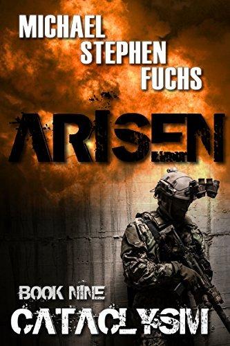 Superior Zombie Novels -   Michael Stephen Fuchs - ARISEN, Book Nine - Cataclysm Kindle Edition &   Arisen, Book Five - EXODUS Kindle Edition    - Currently Free @ Amazon
