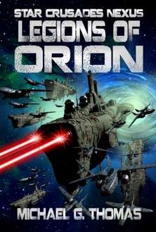 Legions of Orion (Star Crusades Nexus Book 1) Free Kindle Edition