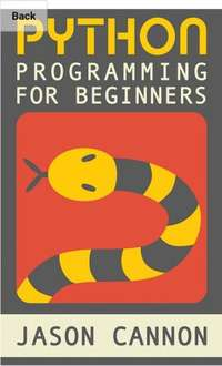 Python Programming for Beginners: An Introduction to the Python Computer Language and Computer Programming (Python, Python 3, Python Tutorial) Free @ Kindle Amazon