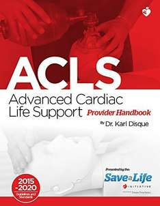 Advanced Cardiac Life Support (ACLS) Certification Course Kit - Including Practice Tests - Review of BLS and detailed instruction of ACLS algorithms Free @ Kindle Amazon