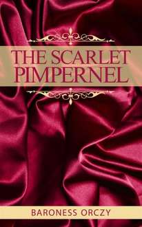 Classic Action Adventure Book  - The Scarlet Pimpernel  -  [Kindle Edition] - Free Download @ Amazon