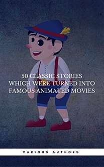 50 Classic Stories Which Were Turned Into Famous Animated Movies (Book Center): Alice In Wonderland, Oliver Twist, Cinderella, Peter Pan, Robinson Crusoe Kindle Edition   - Free Download @ Amazon