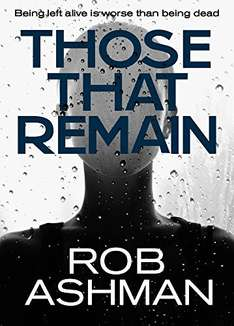 A New Dark & Compelling Crime Thriller  -  Rob Ashman -  Those That Remain  [Kindle Edition] - Free Download @ Amazon